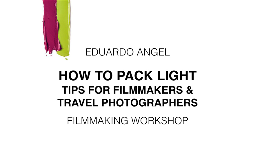 """""""How to Pack Light"""" features Emmy Award-winning filmmaker, technology consultant and educator Eduardo Angel."""
